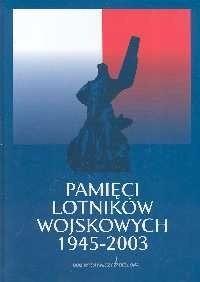 Okładka książki Pamięci lotników wojskowych 1945-2003 : praca zbiorowa