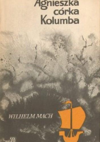 Okładka książki Agnieszka, córka Kolumba
