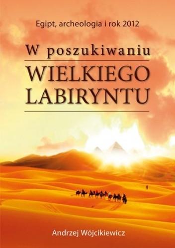 Okładka książki W poszukiwaniu Wielkiego Labiryntu