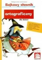 Bajkowy słownik ortograficzny dla dzieci