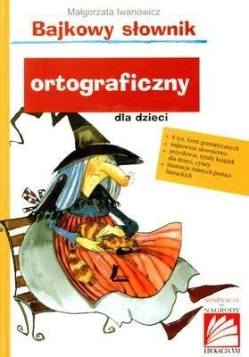 Okładka książki Bajkowy słownik ortograficzny dla dzieci