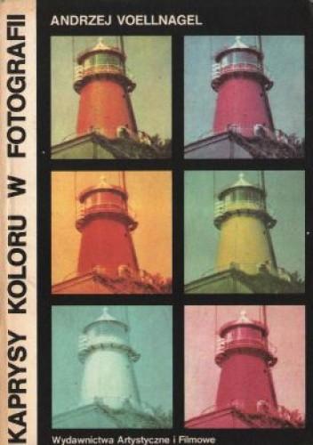 Okładka książki Kaprysy koloru w fotografii