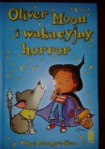 Okładka książki Oliver Moon i wakacyjny horror