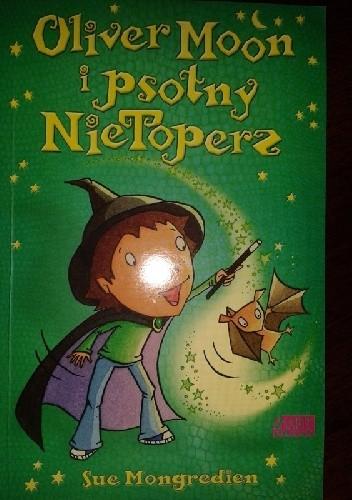 Okładka książki Oliver Moon i Psotny NieToperz
