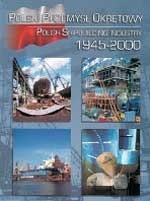 Okładka książki Polski Przemysł Okrętowy 1945-2000