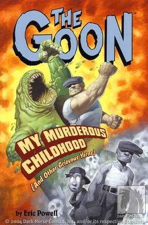 Okładka książki Goon: My Murderous Childhood (and Other Grievous Yarns)