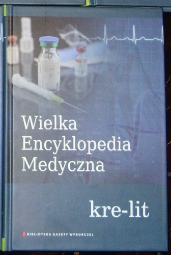 Okładka książki Wielka Encyklopedia Medyczna (kre–lit)