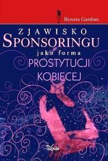 Okładka książki Zjawisko sponsoringu jako forma prostytucji kobiecej