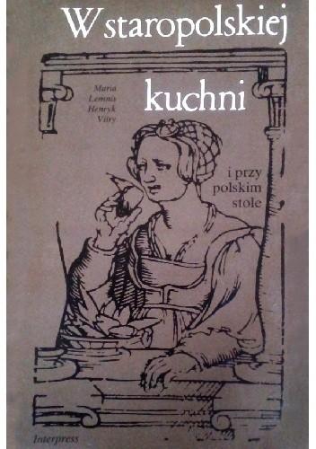 Okładka książki W staropolskiej kuchni i przy polskim stole