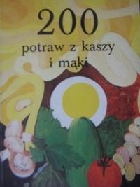 Okładka książki 200 potraw z kaszy i mąki