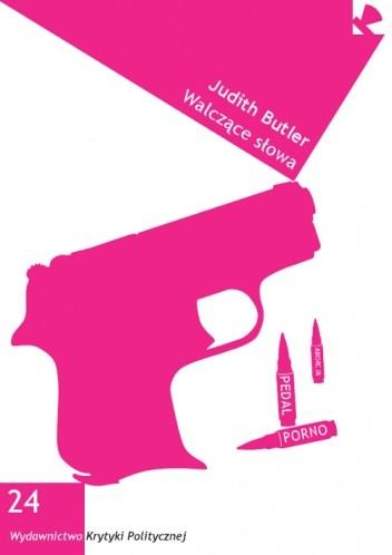 Okładka książki Walczące słowa. Mowa nienawiści i polityka performatywu