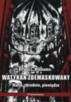 Watykan zdemaskowany - mafia, zbrodnie, pieniądze