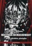 Okładka książki Watykan zdemaskowany - mafia, zbrodnie, pieniądze