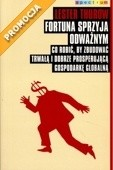 Okładka książki Fortuna sprzyja odważnym. Co robić, by zbudować trwałą i dobrze prosperującą gospodarkę globalną
