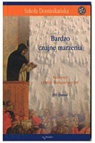 Okładka książki Bardzo czujne marzenia: rozmowy z Odilo Stampachem OP