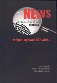 Okładka książki News i dziennikarstwo śledcze wobec wyzwań XXI wieku