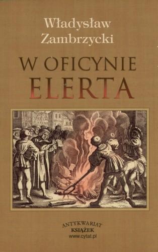 Okładka książki W oficynie Elerta. Luźne zapiski księgarskie z roku 1650.