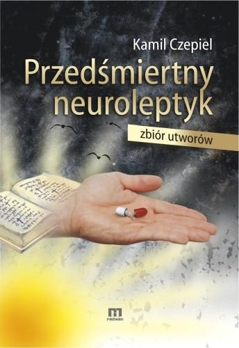 Okładka książki Przedśmiertny neuroleptyk