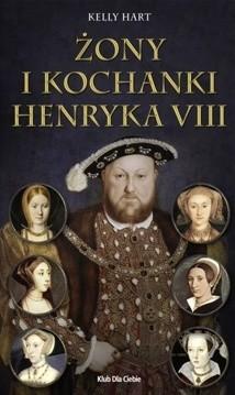 Okładka książki Żony i kochanki Henryka VIII