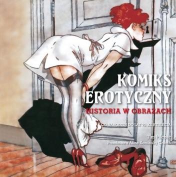 Okładka książki Komiks erotyczny - historia w obrazach. Od narodzin do lat 70 XX stulecia