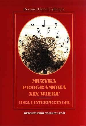 Okładka książki Muzyka programowa XIX wieku. Idea i interpretacja