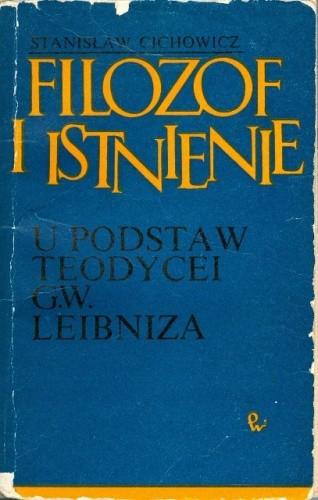 Okładka książki Filozof i istnienie. U podstaw teodeycei G.W. Leibniza