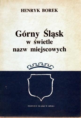 Okładka książki Górny Śląsk w świetle nazw miejscowych