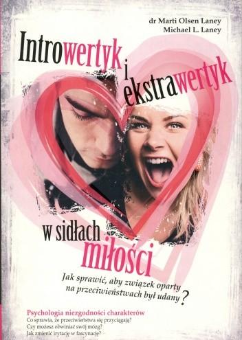 Okładka książki Introwertyk i ekstrawertyk w sidłach miłości. Jak sprawić, aby związek oparty na przeciwieństwach był udany?