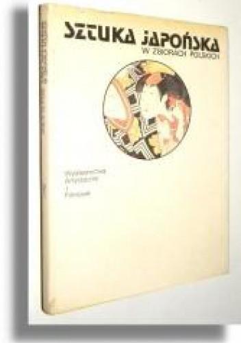 Okładka książki Sztuka japońska w zbiorach polskich