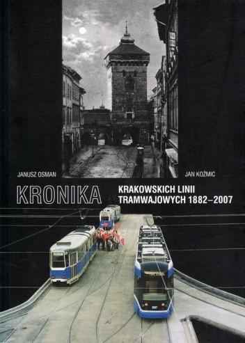 Okładka książki Kronika krakowskich linii tramwajowych 1882-2007
