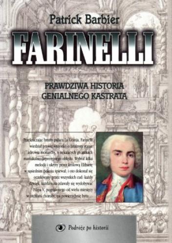 Okładka książki Farinelli. Prawdziwa historia genialnego kastrata