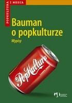 Okładka książki Bauman o popkulturze. Wypisy