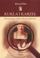 Okładka książki Kukła i karzeł:  perwersyjny rdzeń chrześcijaństwa