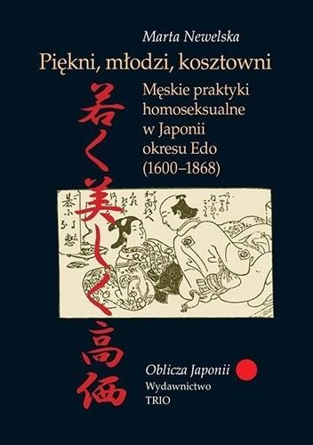 Okładka książki Piękni, młodzi, kosztowni. Męskie praktyki homoseksualne w Japonii okresu Edo (1600–1868)