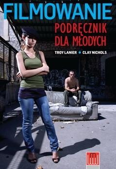 Okładka książki Filmowanie - podręcznik dla młodych