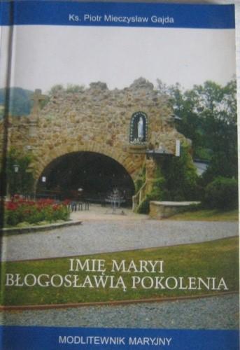 Okładka książki Imię Maryi błogosławią pokolenia - modlitewnik maryjny