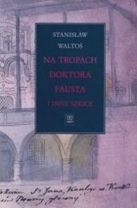 Okładka książki Na tropach Doktora Fausta i inne szkice