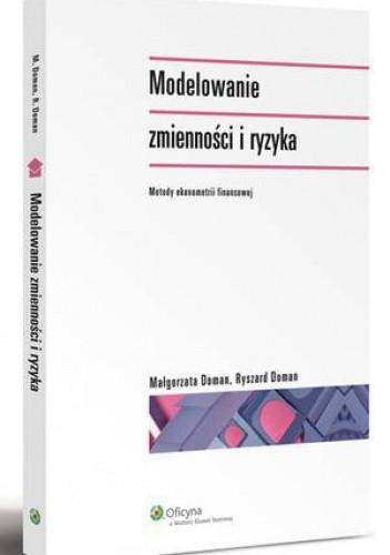 Okładka książki Modelowanie zmienności i ryzyka. Metody ekonometrii finansowej