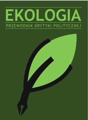 Okładka książki Ekologia. Przewodnik Krytyki Politycznej