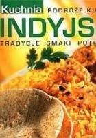 Kuchnia indyjska. Tradycje, smaki, potrawy