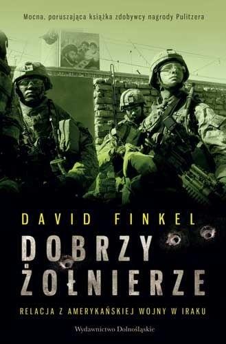 Okładka książki Dobrzy żołnierze. Relacja z amerykańskiej wojny w Iraku