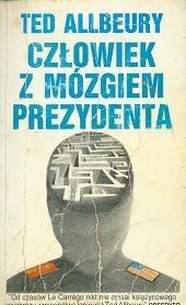 Okładka książki Człowiek z mózgiem prezydenta