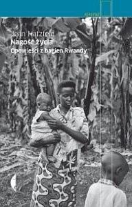 Okładka książki Nagość życia. Opowieści z bagien Rwandy