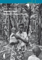 Nagość życia. Opowieści z bagien Rwandy