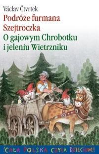 Okładka książki Podróże furmana Szejtroczka. O gajowym Chrobotku i jeleniu Wietrzniku