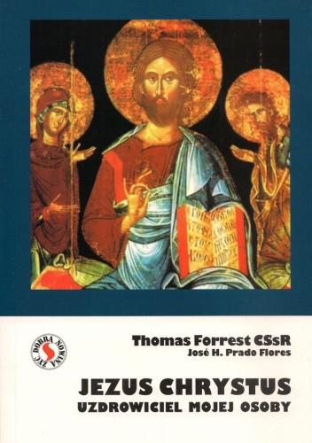 Okładka książki Jezus Chrystus uzdrowiciel mojej osoby
