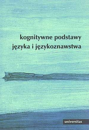 Okładka książki Kognitywne podstawy języka i językoznawstwa