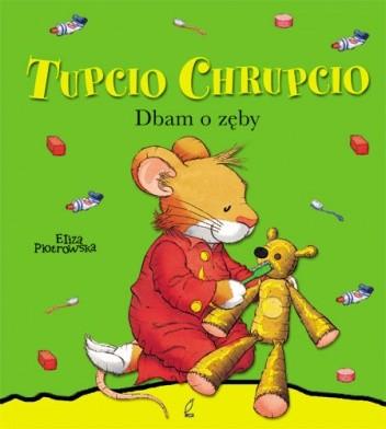 Okładka książki Tupcio Chrupcio. Dbam o zęby