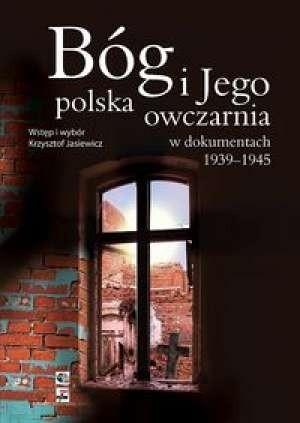 Okładka książki Bóg i Jego polska owczarnia w dokumentach 1939-1945
