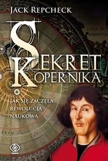 Okładka książki Sekret Kopernika. Jak zaczęła się rewolucja naukowa